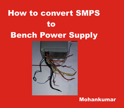 How to Convert SMPS to Bench Power supply cum charger | Mohan\'s ...